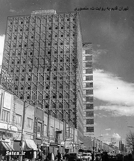 عکس قدیمی عکس تهران قدیم ساختمان پلاسکو بیوگرافی حبیب الله القانیان آتش سوزی ساختمان پلاسکو